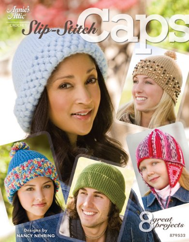 Slip Stitch Caps (Annie's Attic: Crochet) (9781596352728) by Nancy Nehring