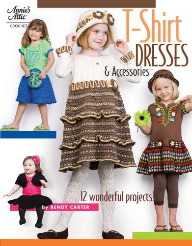 9781596352971: T-Shirt Dresses & Accessories: 12 Wonderful Projects (Annie's Attic: Crochet)