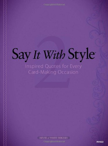9781596353473: Say It With Style 2: Inspired Quotes for Every Cardmaking Occasion