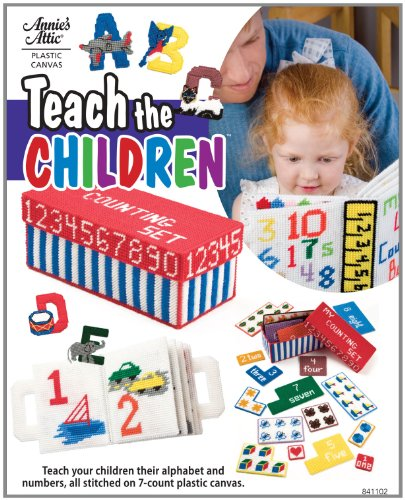 Teach the Children (Annie's Attic: Plastic Canvas): Buckles, Wilma, Volkman, Sharon, Asberry, ...