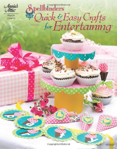 9781596353909: Spellbinders: Quick & Easy Crafts for Entertaining