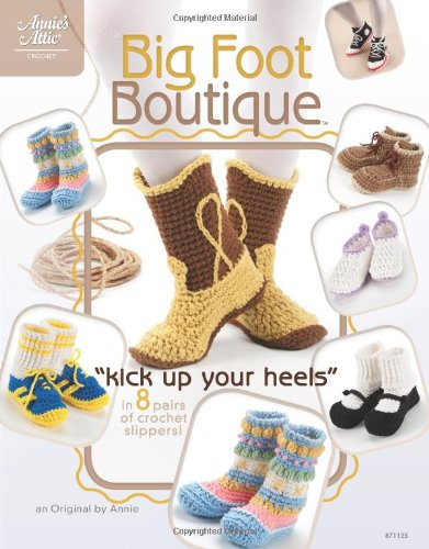 """9781596353992: Big Foot Boutique: """"Kick Up Your Heels"""" in 8 Pairs of Crochet Slippers! (Annie's Attic: Crochet)"""