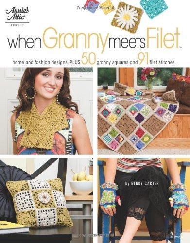 9781596354210: When Granny Meets Filet: Home and Fashion Designs, Plus 50 Granny Squares and 91 Filet Stitches (Annie's Attic Crochet)