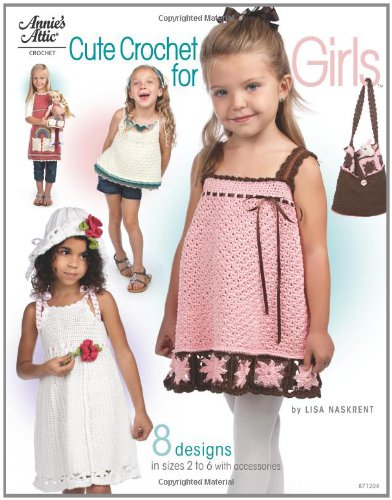 9781596354227: Cute Crochet for Girls: 8 Designs in Sizes 2 Toddler to 6 with Accessories (Annie's Crochet)