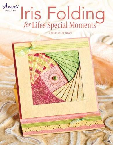 9781596355835: Iris Folding Cards for Life's Special Moments (Annie's Attic: Paper Crafts)