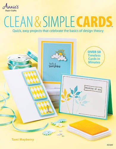 9781596355873: Clean & Simple Cards: Quick, Easy Projects that Celebrate the Basics of Design Theory (Annie's Attic: Paper Crafts)