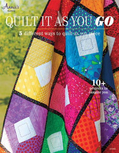 9781596356702: Quilt It as You Go: 5 Different Ways to Quilt as You Piece