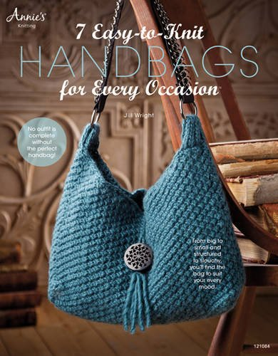 7 Easy-To-Knit Handbags for Every Occasion: Wright, Jill