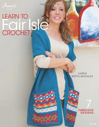 9781596357143: Learn to Fair Isle Crochet: 7 Fabulous Designs (Annie's Crochet)