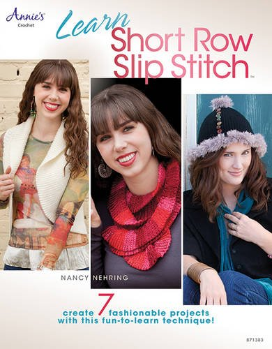 9781596357600: Learn Short Row Slip Stitch (Annie's Crochet)