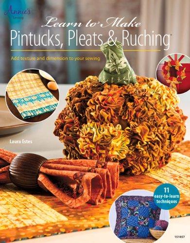 Learn to Make Pintucks, Pleats & Ruching: Estes, Laura