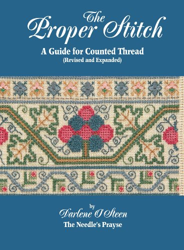 The Proper Stitch: A Guide for Counted Thread: Darlene O'Steen