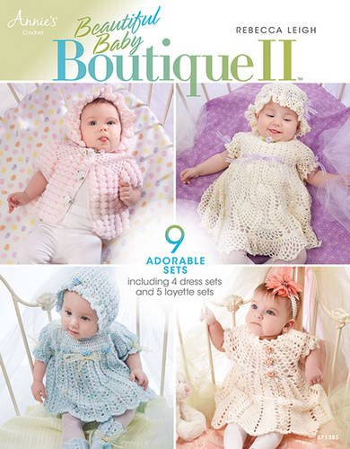 Beautiful Baby Boutique II 9781596358515 Precious, heirloom-quality designs for baby clothes are featured in this crochet guide for easy to intermediate crafters. Nine sets of p