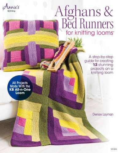 9781596358720: Afghans & Bed Runners for Knitting Looms: A Step-by-Step Guide for Creating 12 Stunning Projects on a Knitting Loom (Annie's Quilting)