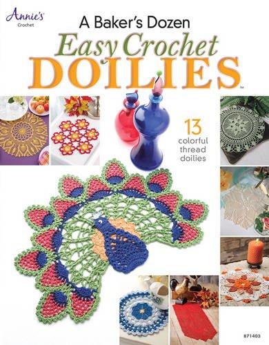 A Baker's Dozen Easy Crochet Doilies: Annie's Attic