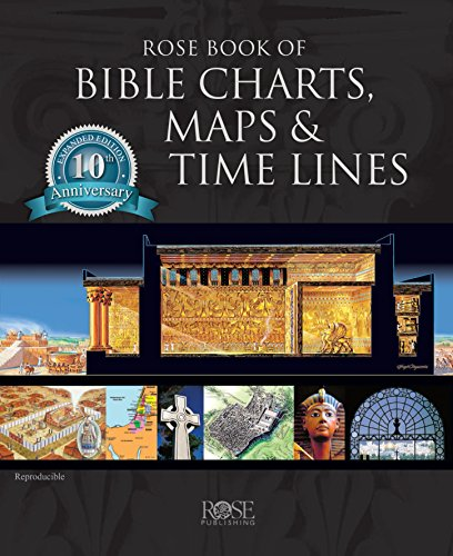 9781596360228: Rose Book of Bible Charts, Maps, and Time Lines: Full-Color Bible Charts, Illustrations of the Tabernacle, Temple, and High Priest, Then and Now Bible