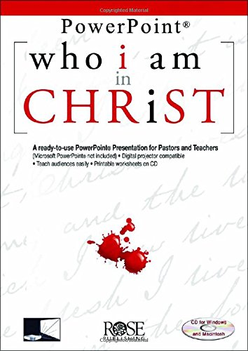 Who I Am in Christ (Powerpoint Presentation): Rose Publishing