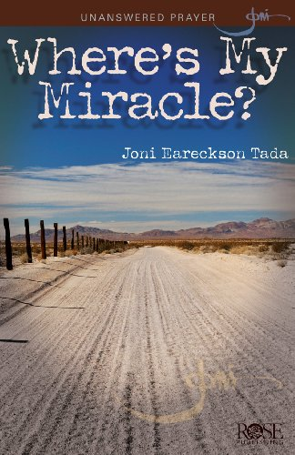 Unanswered Prayer: Where's My Miracle? by Joni Eareckson Tada - package of 5 pamphlets (9781596365100) by Tada Joni Eareckso
