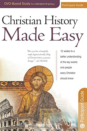 Christian History Made Easy Participant guide for: Jones, Dr. Timothy