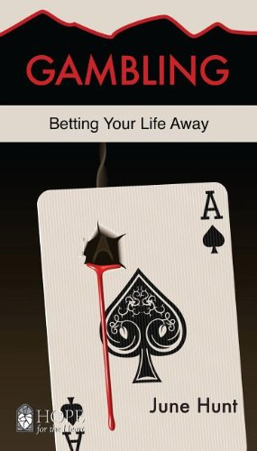 9781596366862: Gambling [June Hunt Hope for the Heart]: Betting Your Life Away