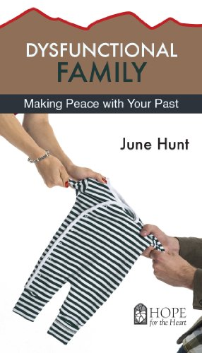 9781596369368: Dysfunctional Family: Making Peace with Your Past (Hope for the Heart)