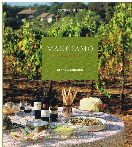 9781596370319: Mangiamo, the Sebastiani Family Cookbook (Centennial Edition)