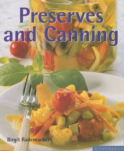 Preserves and Canning: Secrets Your Grandma Never Taught You (Quick & Easy): Birgit Rademacker