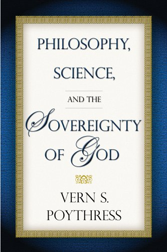 9781596380028: Philosophy, Science, And The Sovereignty Of God