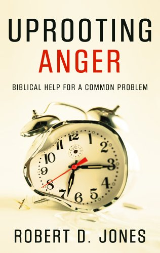 9781596380059: Uprooting Anger: Biblical Help for a Common Problem