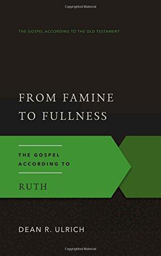 9781596380097: From Famine to Fullness: The Gospel According to Ruth (The Gospel According to the Old Testament)
