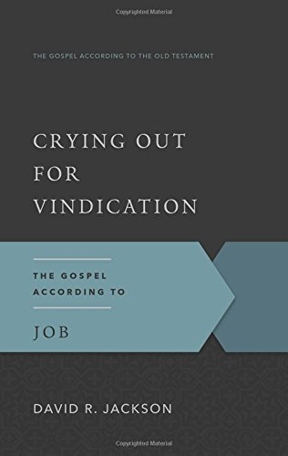 9781596380257: Crying Out for Vindication: The Gospel According to Job (The Gospel According to the Old Testament)