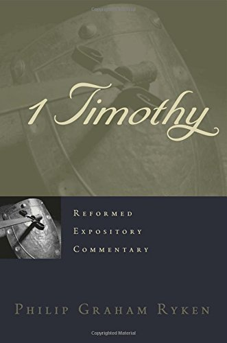 9781596380493: 1 Timothy (Reformed Expository Commentary)