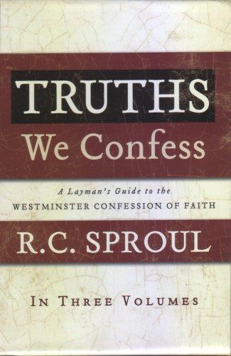 Truths We Confess (Hardback): Dr. R C Sproul