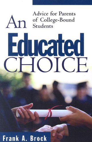 9781596380592: An Educated Choice: Advice for Parents of College-Bound Students