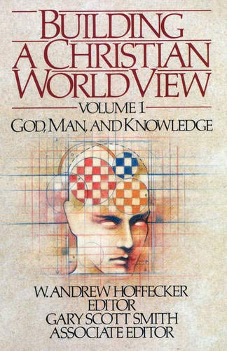 9781596380608: Building a Christian Worldview Volume 1