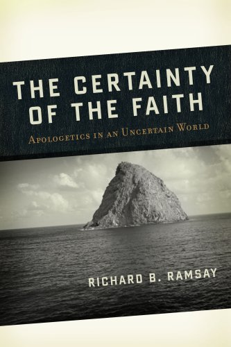 9781596380653: Certainty of the Faith: Apologetics in an Uncertain World