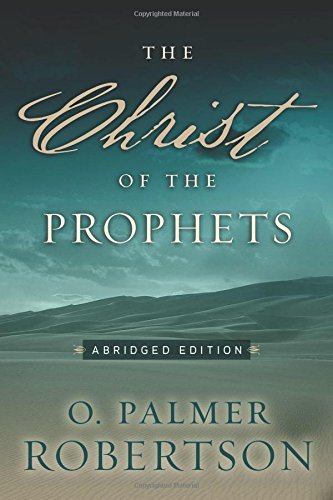 9781596380660: The Christ of the Prophets