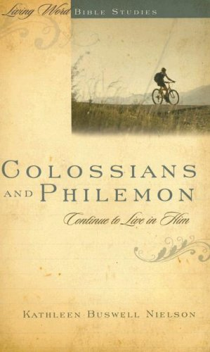 9781596380738: Colossians and Philemon: Continue to Live in Him (Living Word Bible Studies)