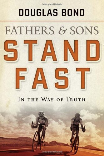 9781596380769: Stand Fast in the Way of Truth: Fathers and Sons Volume 1