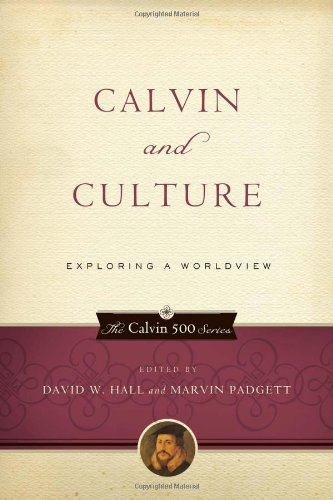 9781596380981: Calvin and Culture: Exploring a Worldview (Calvin 500)
