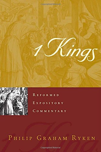 9781596382084: 1 Kings (Reformed Expository Commentary)