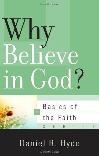 9781596382121: Why Believe in God? (Basics of the Faith)