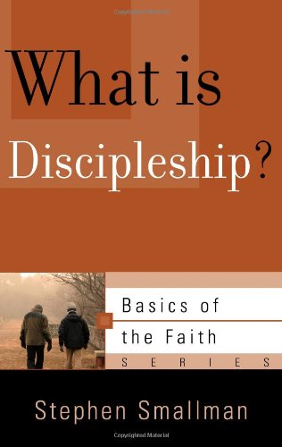9781596382350: What Is Discipleship? (Basics of the Faith)