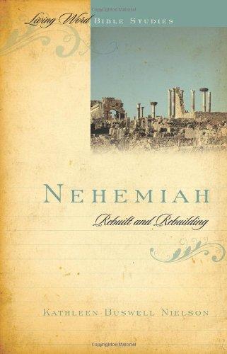 9781596383722: Nehemiah: Rebuilt and Rebuilding (Living Word Bible Studies)