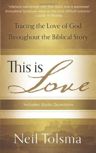9781596383821: This Is Love: Tracing the Love of God Throughout the Biblical Story