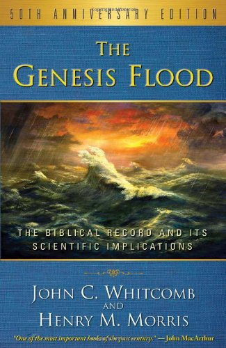 9781596383951: The Genesis Flood: The Biblical Record and It's Scientific Implications