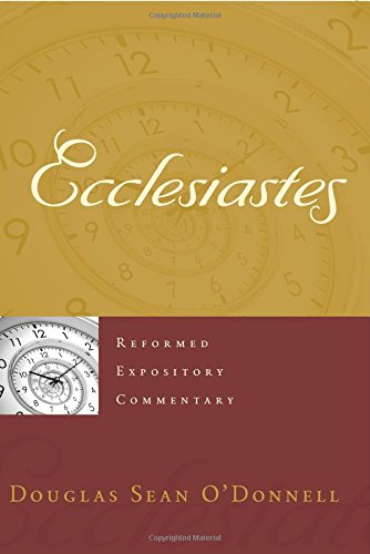 9781596383982: Ecclesiastes (Reformed Expository Commentary)