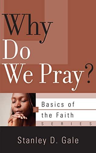9781596384149: Why Do We Pray? (Basics of the Faith)
