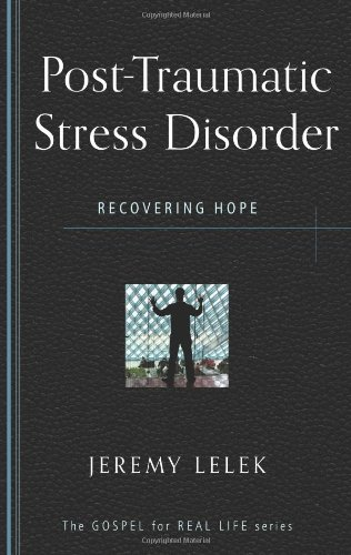 9781596384217: Post Traumatic Stress Disorder: Recovering Hope (Gospel for Real Life)