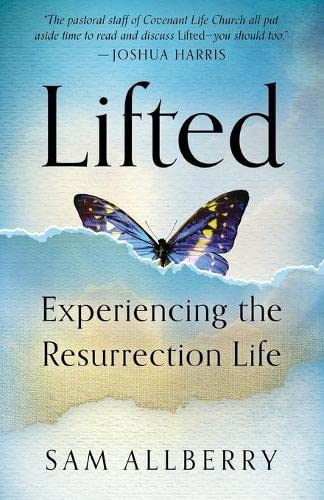 9781596384316: Lifted: Experiencing the Resurrection Life